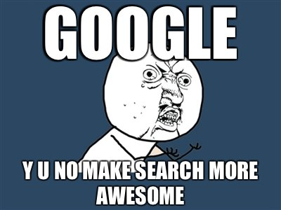 awesome, fades, google, internet, meme, search, y u, y u no, y u no guy