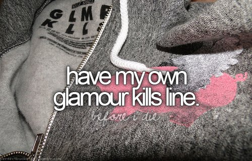 before i die, glamour kills, perfect bucketlist