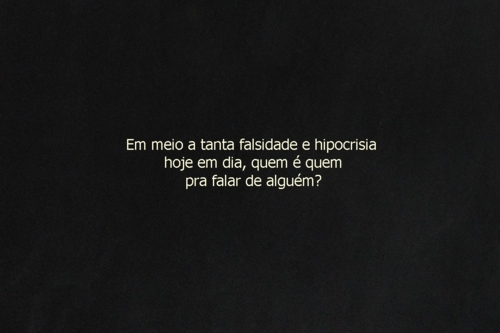 black, black and white, falsidade, just me, kkk, people, sad, society, text, true, truths, vixi, words