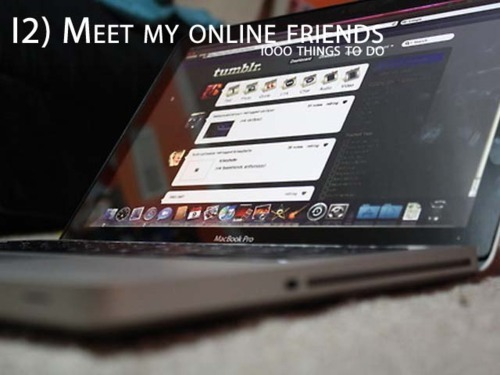 bucket list, friends, meet, online friends