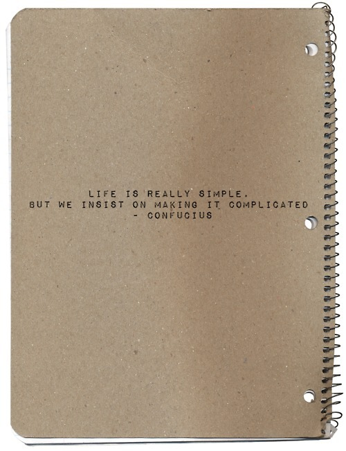 complicated, life, pretty, quote, simple, text, words