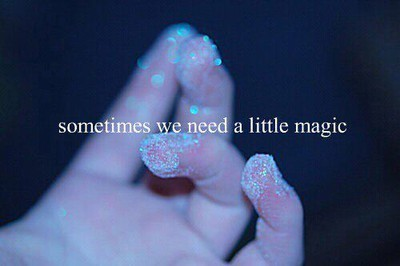 cute, imagine, light, lightstext, love, magic, photo, photography, picture, shiny, word, sometimes we need magic, need, words, sometimes, shine, quote