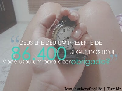 day, deus, dia, gift, god, hoje, obrigado, persente, seconds, segundos, text, texto, thank you, today