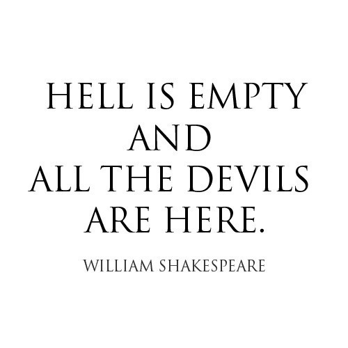 devils, empty, hell, shakespeare, true