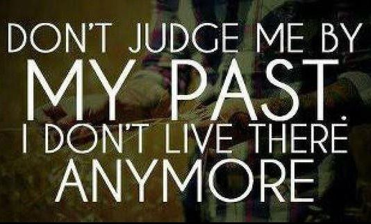 dont judge me by my past, judge, past, text