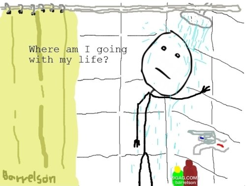existence, life, meme, problem, shower