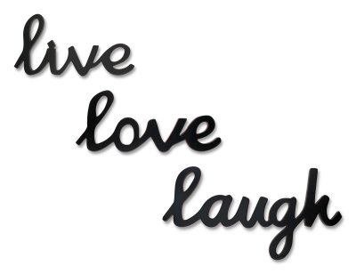 laugh, live, love