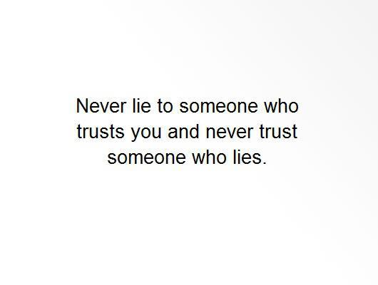 lie, never, text, true, trust
