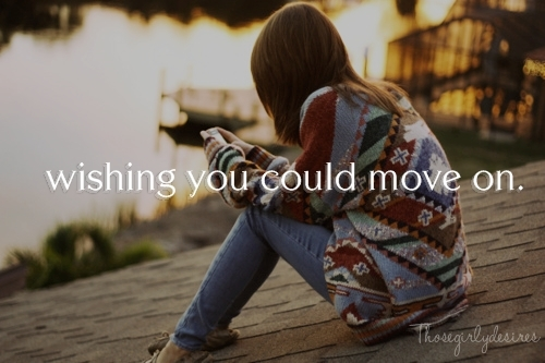 move on, past, thosegirlydesires