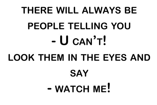 people, quote, quotes, true, watch me