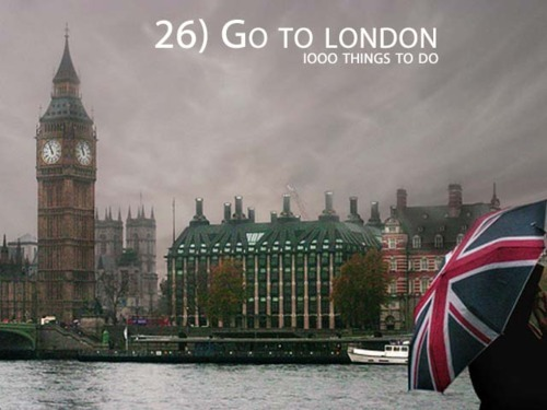 1000 things to do, bucket list, england, london, travel