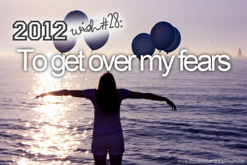 2012, 2012 wishes, 2012 wishes!, balloons, fear, fears, get over, life, love, no fears, over, pain, typography, wish