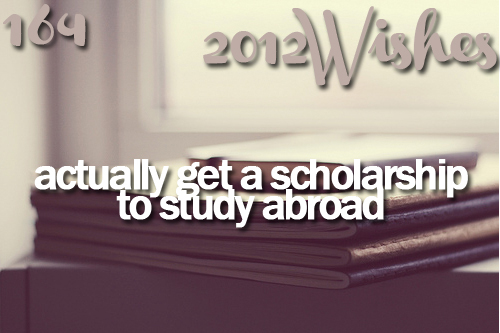 2012, 2012 wishes, study abroad, wish, wishes