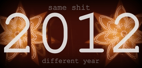 2012, different, new year, number, numbers, quote, same shit, shit, text, typography, word, words