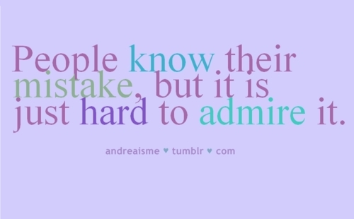 admire, fact, hard, know, life, mistake, people, quote, reality, saying, text, true, truth, typhography, words