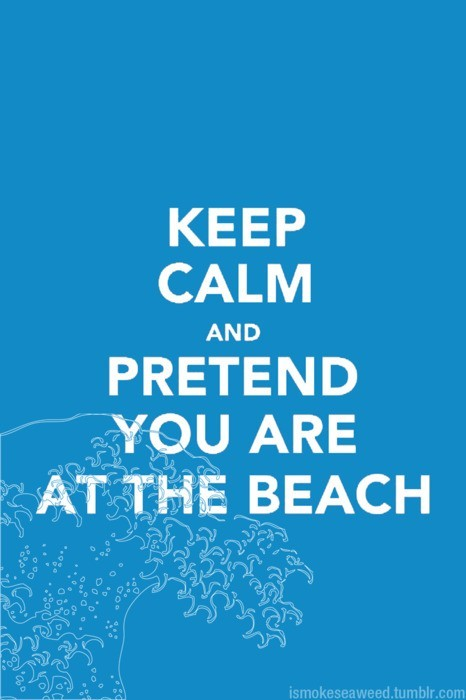 advice, beach, keep calm, pretend, relax