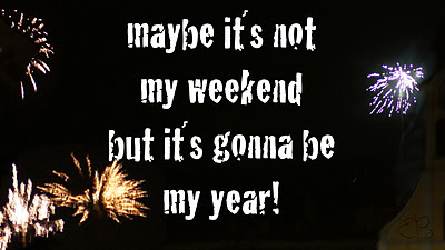 all time low, firework, fireworks, gonna be my year, light, maybe, new year, not my weekend, text, weekend, weightless