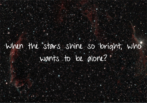 alone, big, black, bright, furdato, lonely, nelly, nelly furtado, night, quote, shine, sky, song, stars, text, tiesto, typography, universe, who wants to be alone