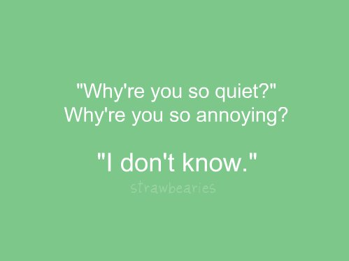 annoying, expectation, idk, quiet, quote