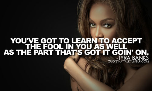 banks, fool, girl, learn, life, quote, sexy, text, tyra, tyra banks