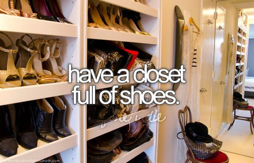 before i die, blog, bucket list, closet, dreams, full, have, love, perfectbucketlist, shoes, text, typography