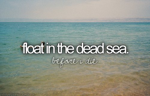 before i die, blog, bucket list, dead sea, float in the dead sea
