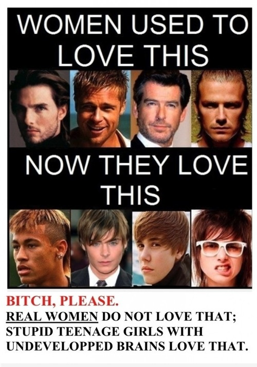 bitch, brad pitt, david beckham, justin bieber, love, neymar feio pra cacete, so true, teenager, tom cruise, true, women, zac efron