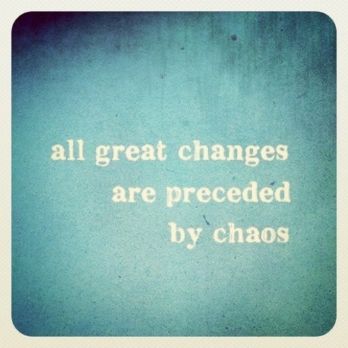 blue, change, changing, changing process, chaos, deepak chopra, great, life, life quotes, love, quote, quotes, text