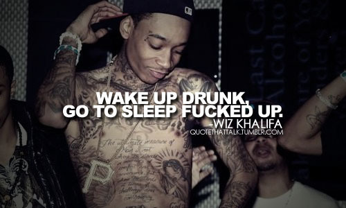boy, drinks, drunk, fucked, hot, music, quote, rap, sexy, swag, tattoo, wiz khalifa