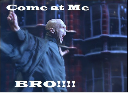 come at me bro, harry potter, lord voldemort, quotes, text