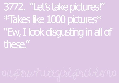 disgusting, everyone, funny, photogenic, pictures, problem