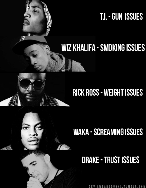 drake, funny, rappers, rick ross, trust issues