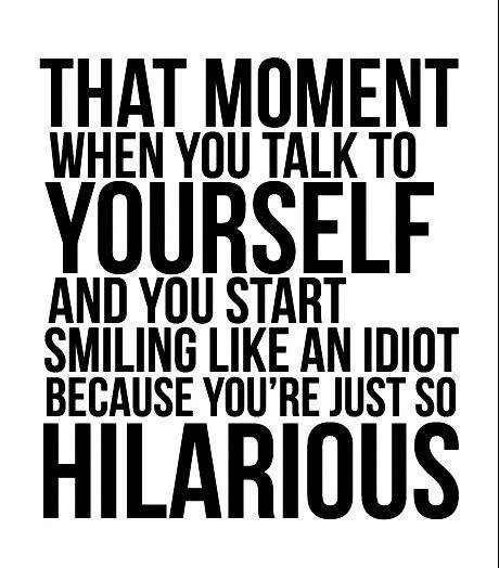 fact, funny, hahaha true, hilarious, idiot, lol, lool, quote, smile, text, yourself
