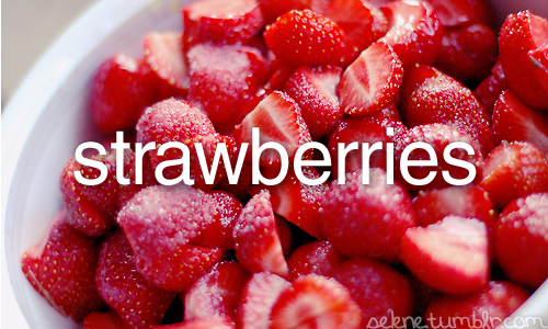 food, fruits, life, love, strawberries