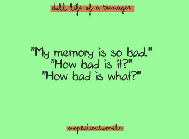 funny, memory, quote, quotes, teenager