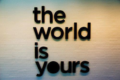 black, text, the world is yours, wall, white, world