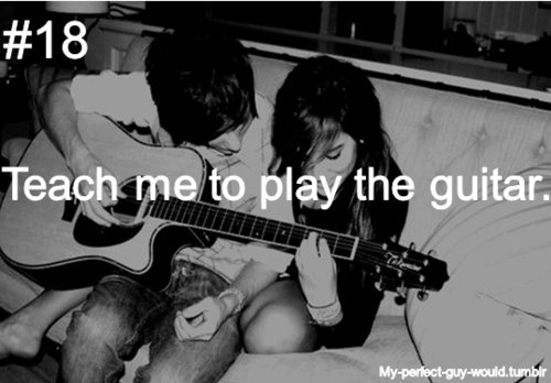 boyfriend, couple, guitar, guy, perfect, teaching, would