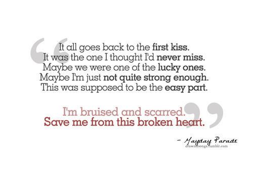 broken heart, bruised, couple, easy, heartbreak, hurt, kiss, life, love, lucky, miss, sadness, scarred, strong