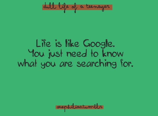 life is like google, personal, quote, quotes, text, typo, typography