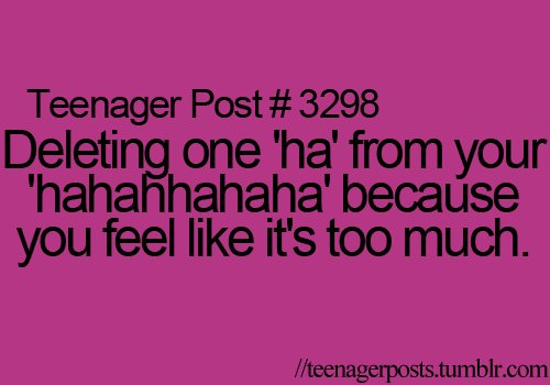 3298, haha, lol, post, teenage, teenager post, true