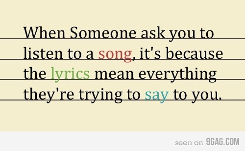 9gag, lirycs, listen, love, lyrics, lyrics song meaning, meaning, music, quote, say, song, text, true