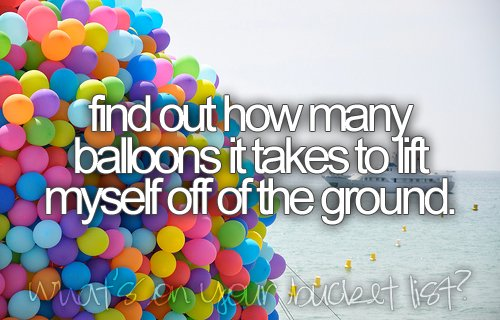 above the ground, baloons, before i die, colors, flying