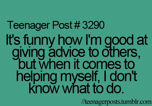 advice, lol, post, teenage, teenager post