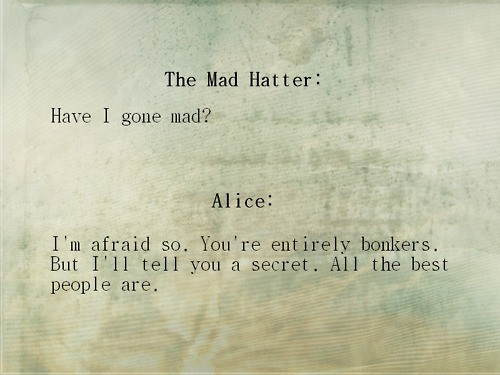 afraid, alice, alice in wonderland, amazing, are, beautiful, books, fairytale, lewis caroll, passion, people, read, secret, secrets, the best, the mad hatter