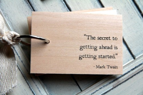 ahead, get, mark twain, quote, secret, start, text