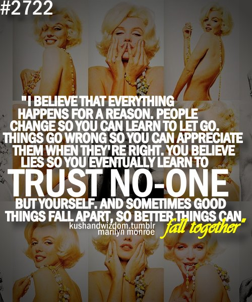 Marilyn Monroe Quotes Better Things Can Fall Together: Alldayeveryday, Kushandwizdom, Marilyn, Marilyn Monroe