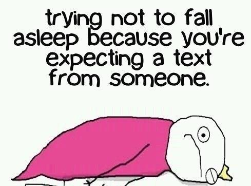 asleep, beacause, expecting, fall, from, not, someone, text, trying