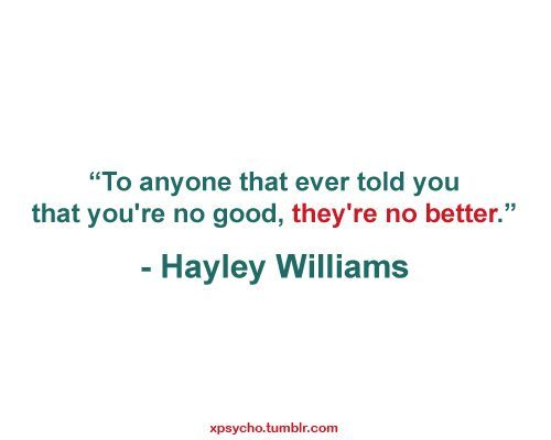 bad, better, goog, hayley williams, text, true story