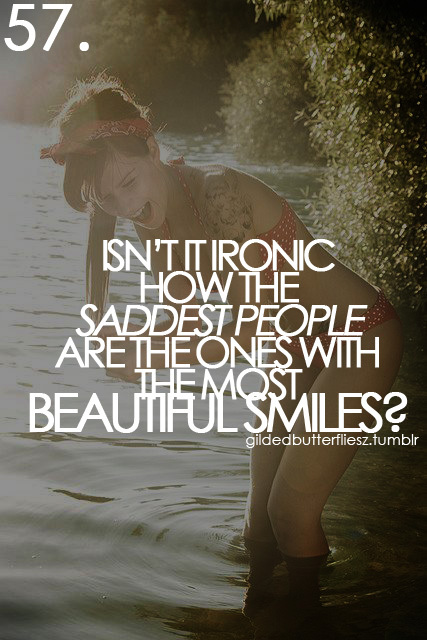 beautiful smiles, ironic, sad people, saddest, smiles