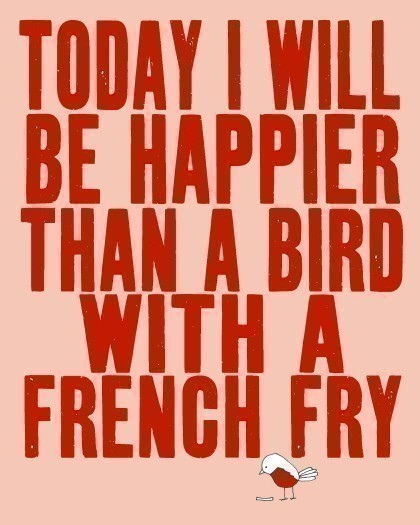 bird, cute, french fry, happiness, happy, pink, pretty, quote, red, text, today